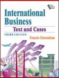 International Business : Text and Cases, Cherunilam, Francis, 8120324250