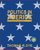 Politics in America, National Version, Dye, Thomas R., 0130494259
