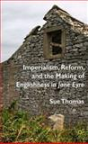 Imperialism, Reform and the Making of Englishness in Jane Eyre, Thomas, Sue, 0230554253