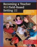 Becoming a Teacher in a Field-Based Setting : An Introduction to Education and Classrooms, Wiseman, Donna and Cooner, Donna, 0534274250