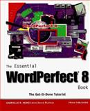 The Essential WordPerfect 8 Book, Gabrielle Nemes and David Plotkin, 0761504257