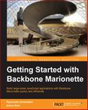 Getting Started with Backbone Marionette, Raymundo Armendariz and Arturo Soto, 1783284250