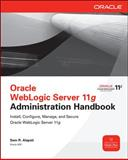 Oracle Weblogic Server 11G Administration Handbook, Alapati, Sam R., 0071774254
