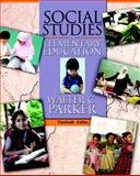 Social Studies in Elementary Education, Parker, Walter C., 0137034253