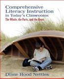 Comprehensive Literacy Instruction in Today's Classrooms : The Whole, the Parts, and the Heart, Nettles, Diane Hood, 0205344259