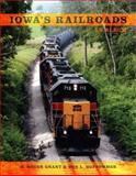 Iowa's Railroads : An Album, Grant, H. Roger, 0253314259