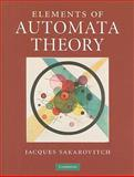 Elements of Automata Theory, Sakarovitch, J., 0521844258