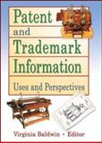 Patent and Trademark Information : Uses and Perspectives, Baldwin, Virginia, 0789004259