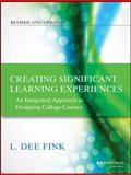 Creating Significant Learning Experiences : An Integrated Approach to Designing College Courses, Fink, L. Dee, 1118124251