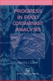Progress in Food Contaminant Analysis, Gilbert, James, 1461284252