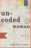 Uncoded Woman, Anne-Marie Oomen, 1571314253
