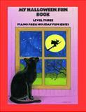 My Halloween Fun Book Level Three, Elizabeth C. Axford et al, 1931844259