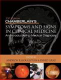 Chamberlain's Symptoms and Signs in Clinical Medicine : An Introduction to Medical Diagnosis, Houghton, Andrew R. and Gray, David, 0340974257