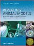 Replacing Animal Models, , 0470974257