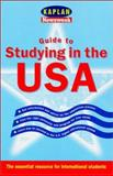 Guide to Studying in the USA, Kaplan Publishing Staff, 0743214250