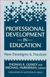 Professional Development in Education : New Paradigms and Practices, Guskey, Thomas R., 080773425X