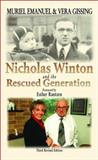 Nicholas Winton and the Rescued Generation : Save One Life, Save the World, Emanuel, Muriel and Gissing, Vera, 0853034257
