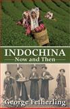 Indochina Now and Then, George Fetherling, 155488425X