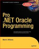 Pro . NET Oracle Programming, Williams, Mark A., 1590594258
