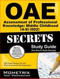 Oae Assessment of Professional Knowledge Middle Childhood (4-9) (002) Secrets Study Guide : OAE Test Review for the Ohio Assessments for Educators, OAE Exam Secrets Test Prep Team, 1630944254