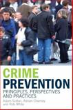 Crime Prevention : Principles, Perspectives and Practices, Sutton, Adam and Cherney, Adrian, 0521684250