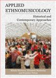 Applied Ethnomusicology : Historical and Contemporary Approaches, Harrison, Klisala and Mackinlay, Elizabeth, 1443824259