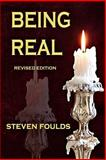Being Real (Revised Edition), Steven Foulds, 1495924254