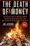 The Death of Money, Jim Jackson, 1502534258
