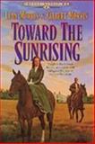 Toward the Sunrising, Lynn Morris and Gilbert Morris, 155661425X