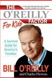 The O'Reilly Factor for Kids, Bill O'Reilly and Charles Flowers, 0060544252