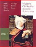 Western Civilization Vol. 1 : Beyond Boundaries to 1715, Noble, Thomas F. X. and Strauss, Barry S., 0618794255