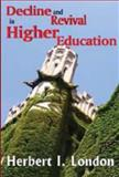 Decline and Revival in Higher Education, London, Herbert I., 1412814251