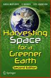 Harvesting Space for a Greener Earth, Matloff, Gregory and Bangs, C., 1461494257