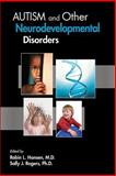 Autism and Other Neurodevelopmental Disorders, Robin L. Hansen M.D., Sally J. Rogers Ph.D., 158562425X
