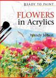 Flowers in Acrylics, Wendy Jelbert, 1844484254