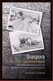 Diaspora in the Countryside : Two Mennonite Communities and Mid-Twentieth-Century Rural Disjuncture, Loewen, Royden, 0252074254
