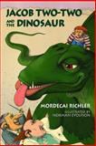 Jacob Two-Two and the Dinosaur, Mordecai Richler, 0887764258