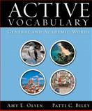 Active Vocabulary : General and Academic Words, Olsen, Amy and Biley, Patti C., 0131114255