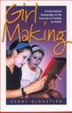 Girl Making, Gerry Bloustien, 1571814256