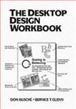 The Desktop Design Workbook, Busche, Don and Glenn, Bernice, 013202425X
