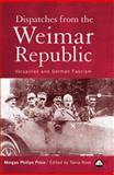 Dispatches from the Weimar Republic : Versailles and German Fascism, Price, Morgan Phillips, 0745314252