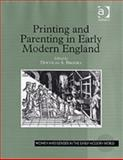 Printing and Parenting in Early Modern England, Brooks, Douglas A., 075460425X