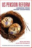 US Pension Reform : Lessons from Other Countries, Baily, Martin Neil and Kirkegaard, Jacob Funk, 0881324256