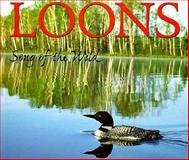 Loons : Song of the Wild, , 0896584259