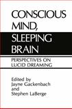 Conscious Mind, Sleeping Brain : Perspectives on Lucid Dreaming, , 1475704259