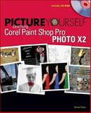 Picture Yourself Learning Corel Paint Shop Pro Photo X2, Koers, Diane, 1598634259