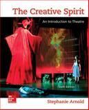 The Creative Spirit: an Introduction to Theatre, Arnold, Stephanie, 0073514268