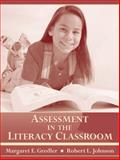 Assessment in the Literacy Classroom, Gredler, Margaret E. and Johnson, Robert L., 0205344267