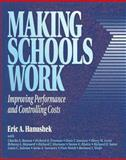 Making Schools Work : Improving Performance and Controlling Costs, Hanushek, Eric A., 0815734263