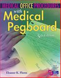 Medical Office Procedures with Medical Pegboard, Flores, Eleanor K., 1111644268